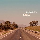 Dreamland von Morgan