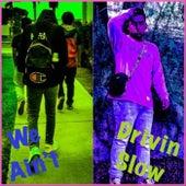 We Ain't Drivin Slow de Yung Eyan