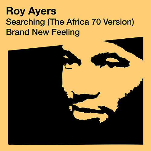 Searching (The Africa 70 Version) / Brand New Feeling by Roy Ayers