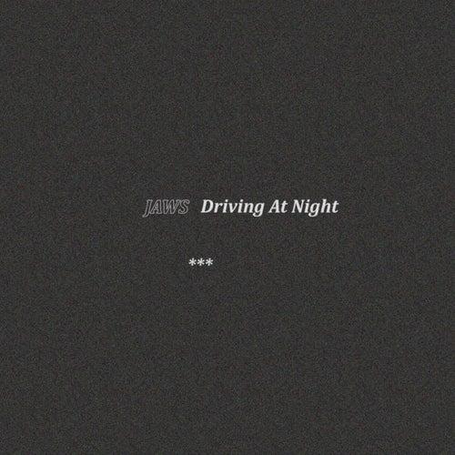 Driving at Night von JAWS