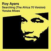 Searching (The Africa 70 Version) - Yoruba Remixes di Roy Ayers