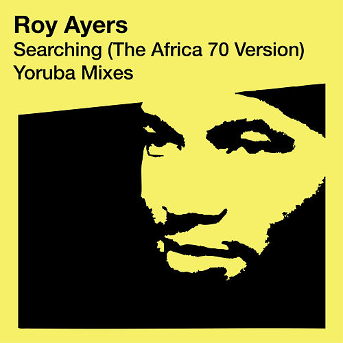 Searching (The Africa 70 Version) - Yoruba Remixes by Roy Ayers