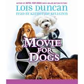Movie for Dogs (Unabridged) by Lois Duncan