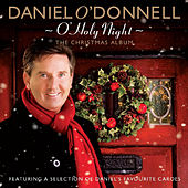 O' Holy Night - the Christmas Album by Daniel O'Donnell