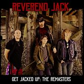 Get Jacked Up: The Remasters by Reverend Jack