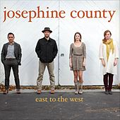 East to the West by Josephine County
