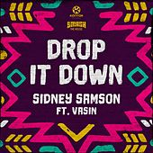 Drop It Down von Sidney Samson