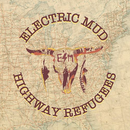 Highway Refugees von Electric Mud
