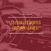 Les feuilles mortes (Autumn leaves) by Michel Legrand