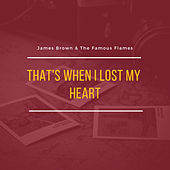 That's When I Lost My Heart de James Brown &amp