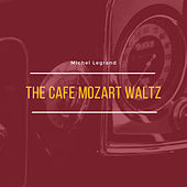 The Cafe Mozart Waltz de Michel Legrand