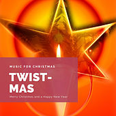 Twist-Mas (The Best Christmas Songs) by Various Artists