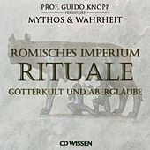 Römisches Imperium: Rituale (Götterkult und Aberglaube) von Katharina Schubert
