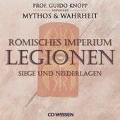 Römisches Imperium: Legionen (Siege und Niederlagen) von Katharina Schubert