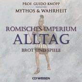 Römisches Imperium: Alltag (Brot und Spiele) von Wolfgang Suttner