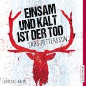 Einsam und kalt ist der Tod von Lars Pettersson
