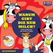 Warum gibt die Kuh Milch? (Coole Antworten auf clevere Fragen: Bauernhof) von Annegret Augustin