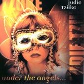 Under The Angels by Judie Tzuke