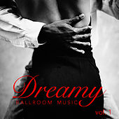 Dreamy Ballroom Music vol. 1 by Various Artists