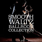 Smooth Waltz Ballroom Collection by Various Artists