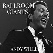 Ballroom Giants: Andy Williams by Andy Williams