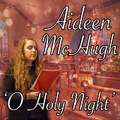 O Holy Night by Aideen McHugh
