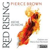Asche zu Asche - Red Rising 4 (Ungekürzt) von Pierce Brown