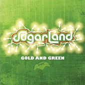 Gold And Green by Sugarland