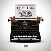Pipe Down (feat. Audio Push) by Denver Mike