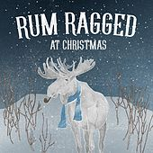 Rum Ragged at Christmas by Rum Ragged