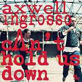Can't Hold Us Down (Radio Edit) by Axwell
