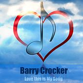 Love This Is My Song by Barry Crocker