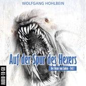 Auf der Spur des Hexers - Der Hexer von Salem 1 (Gekürzte Lesung mit Musik) von Wolfgang Hohlbein