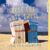 Reif für die Insel (Eine Sylt-Geschichte) von Gisa Pauly