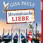 Venezianische Liebe (Roman) von Gisa Pauly