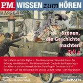 P.m. Wissen zum HÖREN - Szenen, die Geschichte machten - Teil 4 (In Kooperation mit CD Wissen) von P. J. Blumenthal