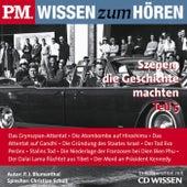 P.m. Wissen zum HÖREN - Szenen, die Geschichte machten - Teil 5 (In Kooperation mit CD Wissen) von P. J. Blumenthal