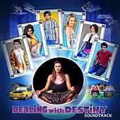 Dealing With Destiny The Soundtrack by Various Artists