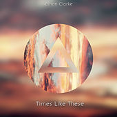 Times Like These von Ethan Clarke