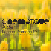 Tulipe Du Fromage EP by Aiden