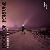 Guiding Lights by Fools Of Fortune