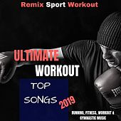 Ultimate Workout Top Songs 2019 (Running, Fitness, Workout & Gymnastic Music) de Remix Sport Workout