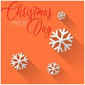 This Is Christmas Day by Various Artists