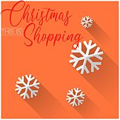This Is Christmas Shopping by Various Artists