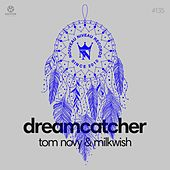 Dream Catcher von Tom Novy & Milkwish