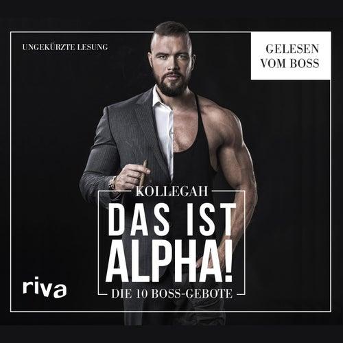 Das IST ALPHA! (Die 10 Boss-Gebote) von Kollegah