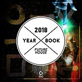 Yearbook 2018 - Future House de Various Artists