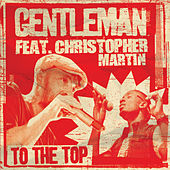 To The Top (Remix EP) von Gentleman