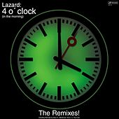 4 o'Clock (In the Morning) [The Remixes] von Lazard