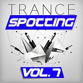 Trancespotting, Vol. 7 by Various Artists